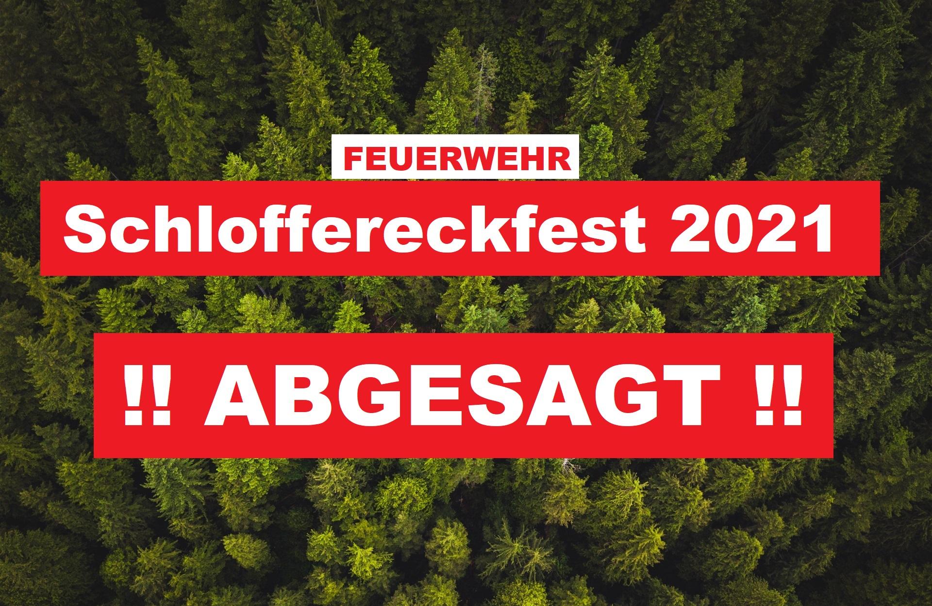 Schloffereckfest 2021 abgesagt